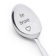 Be Brave Spoon -Inspirational - Tea Cereal - Coffee Spoon... https://www.amazon.com/dp/B01AT4A8I0/ref=cm_sw_r_pi_dp_x_YeFdybZHJ3KYS