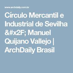 Círculo Mercantil e Industrial de Sevilha / Manuel Quijano Vallejo | ArchDaily Brasil