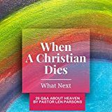 Free Kindle Book -   When A Christian Dies: 26 Q&A About Heaven (After Life)