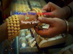 Is Akshaya Tritiya Auspicious For Buying Gold?