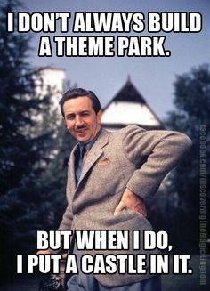 "Walt Disney as the ""Most interesting man."""