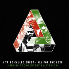 A Tribe Called Quest - all for the love