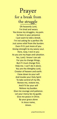 Prayer for a break from the struggle – Prayer For Anxiety Prayer Scriptures, Bible Prayers, Faith Prayer, God Prayer, Prayer Quotes, Power Of Prayer, Bible Quotes, Bible Verses, Catholic Prayers