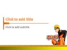 In accordance with the characteristics of Naruto figure are extremely ambitious, we create a template with a background that shows Uzumaki Naruto with an ambitious gaze. Why is this became a theme of a PowerPoint template? Because we want to make a difference in the presentation, using cartoon characters, manga and anime.