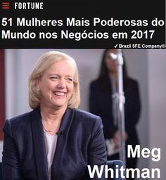 ✔ Brazil SFE Biography®: Meg Whitman - 51 Mulheres Mais Poderosas do Mundo nos Negócios em 2017