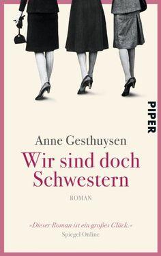 Wir sind doch Schwestern: Roman von Anne Gesthuysen http://www.amazon.de/dp/3492304311/ref=cm_sw_r_pi_dp_xz3.tb1AJ864C