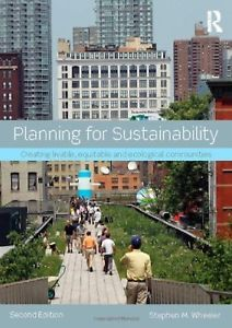 Planning for Sustainability : Creating Livable, Equitable and Ecological Communities by Stephen M. Wheeler Paperback, Revised) for sale online Plan International, Walkable City, Residential Building Design, Small Planet, Sustainable Architecture, Urban Planning, Sustainable Living, Sustainable Ideas, Ecology