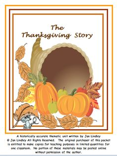 Explore the history of Thanksgiving in the United Sates while teaching reading, language arts, and math skills with this historically accurate thematic unit. Engaging activities help students understand the people and events involved in the first Thanksgiving and how it came to be a national holiday.  The clear presentation of factual information will help extend your students' learning beyond the myths that are so often presented as fact.