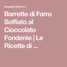 Barrette di Farro Soffiato al Cioccolato Fondente | Le Ricette di ...