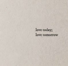 love today;love tomorrow