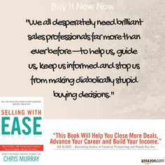 """#BookQuote - Selling with EASE http://www.amazon.com/Selling-EASE-Successful-Business-Transaction-ebook/dp/B01B9KG7L0/ """"We all desperately need brilliant sales professionals far more than ever before – to help us, guide us, keep us informed and stop us from making diabolically stupid buying decisions."""""""