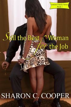 Still the Best Woman for the Job (Jenkins Family Series) by Sharon C. Cooper, http://www.amazon.com/dp/B00FCDZN5C/ref=cm_sw_r_pi_dp_ySM9sb06N3J0D