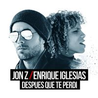 Cover: Jon Z ft Enrique Iglesias - Despues Que Te Perdi - Full Reggaeton Jonathan Scott, Workout Music, Charli Xcx, English, Forever, Trap, Hrithik Roshan, Live Tv, Reggaeton