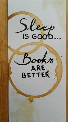 Handmade bookmark with handlettered calligraphy quote -sleep is good, books are better- + coffee painting Handmade bookmark with handlettered calligraphy quote sleep Creative Bookmarks, Diy Bookmarks, Corner Bookmarks, Bookmarks Quotes, Homemade Bookmarks, Doodle Quotes, Calligraphy Quotes, Calligraphy Handwriting, Bookmark Craft