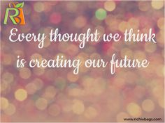 Every thought we think is creating our future. What we think, we become. Change your thoughts. Positive Thinking Tips, Thinking Quotes, Positive Quotes For Life, Life Quotes, Positive Sayings, House Quotes, Happy Quotes, Wisdom Quotes, Success Quotes