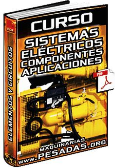 Descargar Curso Completo: Sistemas Eléctricos de Maquinaria Pesada Caterpillar - Circuitos, Motor de Arranque Componentes y Aplicaciones Gratis en Español y PDF.