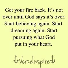 Get your fire back!