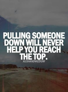 Never help Quotes For Kids, Great Quotes, Quotes To Live By, Me Quotes, Motivational Quotes, Inspirational Quotes, Qoutes, Crab Mentality Quotes, Queen Quotes