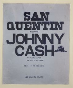 December 5th, 2010 The Collection of Johnny Cash at Julien's Auctions in Beverly Hills, California  Johnny Cash San Quentin Poster