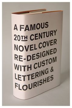 """A famous 20th century novel re-designed with custom lettering and flourishes"" by Tom Davie \\ cc @Alex Jones Ksikes Paul"