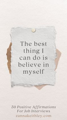 """""""The best thing I can do is believe in myself."""" Discover 49 more positive affirmations for job interviews to help you walk into your next interview with confidence, trust, and self-belief. I Will Succeed, Think Positive Thoughts, I Believe In Me, I Can Do Anything, Job Interviews, Self Love Affirmations, Authentic Self, You Are Worthy, Empowering Quotes"""