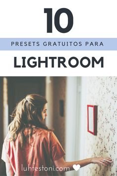 10 presets gratuitos para Lightroom!