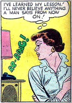 "Comic Girls Say.. ""I've learned my lesson! I'll never believe anything a man says from now on ! ""     #comic #popart #vintage"