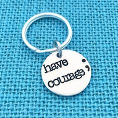 "Semicolon Project ""Have Courage ;"" - hand stamped by Eight9 Designs by Eight9Designs on Etsy https://www.etsy.com/listing/249105356/semicolon-project-have-courage-hand"