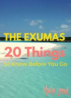 20 Things to Know Before You Go to the Exumas - Get the lowdown on how passports, rental cars, and vacation rentals work as well as the local vibe of the islands.