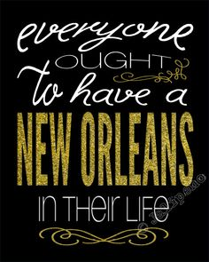 """Everyone Ought to Have a New Orleans in their Life"" Gold Louisiana by Jalipeno, $5.00 - Brings back memories every time you look at this! This is the perfect, personal gift for that special person in your life, to remember a wonderful time and place, or for any home, office or desk decor! It's a perfect last-minute gift too or bridesmaid gift! Check my shop for more cities! If I don't have what you are looking for, please message me, I LOVE to create custom orders!"