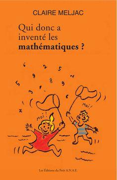"""Pour les professionnels, les parents et les enfants à partir de 7 ans """" Qui donc a inventé les mathématiques ?    -            -  Chiffres ou nombres ?    -            -   Nos ancêtres préhistoriques savaient-ils compter ?    -            -   Et avec quel système ?    -             -   Les Romains ont-ils inventé les chiffres du même nom ?    -             -   D'où viennent les chiffres arabes ?    -             -   Comment est né le zéro ?  Etc"""
