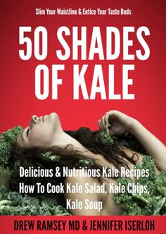 50 Shades of Kale, a real cookbook!