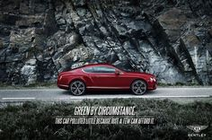 Bentley is the official fuck you car of the world.