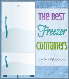 The Best Freezer Containers for all that freezer cooking you want to do. Knowing how to store everything is really, really important so you don't waste your time and money!