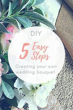 How to DIY you wedding bouquet in 5 easy steps! #DIY #Wedding #Tips #Hacks