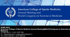 ACSM 2013 American College of Sports Medicine Annual Meeting Congress on Exercise is Medicine 인디애나폴리스 스포츠 의학 학회
