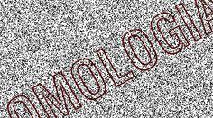 Omologia in anatomia comparata: si chiamano omologhi gli organi che hanno conformazione simile ed eguale origine embriologica, ancorché deputati a
