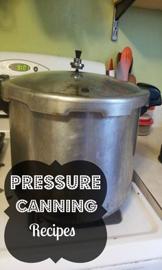 Pressure Canning Recipes