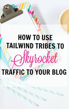Pinterest: How to use Tailwind Tribes to skyrocket traffic to your blog!