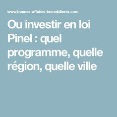 Ou investir en loi Pinel : quel programme, quelle région, quelle ville
