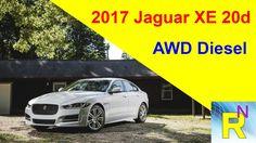 Car Review - 2017 Jaguar XE 20d AWD Diesel - Read Newspaper Tv