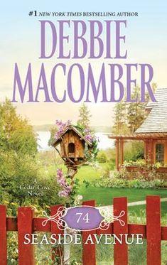 74 Seaside Avenue (Cedar Cove Series by Debbie Macomber Cedar Cove, Life Falling Apart, Debbie Macomber, Travel Humor, Book Nooks, Historical Fiction, Historical Romance, Book Authors, Bestselling Author