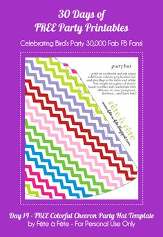30 Day of FREE Party Printables - Day 14: Colorful Chevron Party Hat by Fete à Fete by Bird's Party