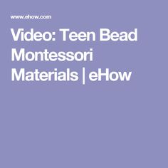 Video: Teen Bead Montessori Materials | eHow