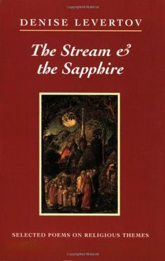 The Stream & the Sapphire: Selected Poems on Religious Themes (New Directions Paperbook) by Denise Levertov, http://www.amazon.com/dp/0811213544/ref=cm_sw_r_pi_dp_Ic0cqb01ETS02