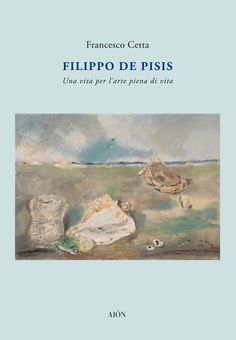 """FRANCESCO CETTA FILIPPO DE PISIS. UNA VITA PER L'ARTE PIENA DI VITA size 17x24 - pages: 448 - col. and b/w images ISBN 978-88-98262-33-5 FILIPPO DE PISIS has been one of the most original, prolific and also investigated artist of the first half of the XX century. The present essay doesn't follow the usual path that has been followed by other critics or biographers in the past. It aims at being neither systematic, nor """"exaustive""""."""