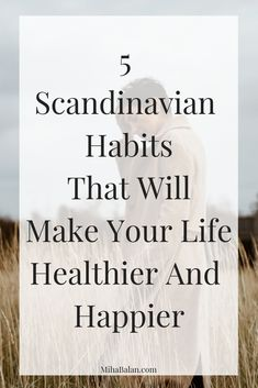 5 Scandinavian Habits that will make your life healthier and happier 5 easy to a. - 5 Scandinavian Habits that will make your life healthier and happier 5 easy to adopt scandinavian h - Hygge Life, Minimalist Lifestyle, Mindful Living, Slow Living, Frugal Living, Rv Living, Self Love, About Me Blog, Make It Yourself