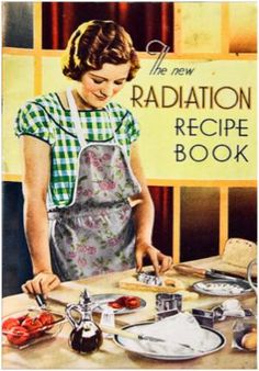 "The New Radiation Recipe Book, 1933 ~ .""Radiation"" was actually the name of the gas cooker. Vintage Advertisements, Vintage Ads, Vintage Posters, Vintage Books, Vintage Humor, Retro Recipes, Vintage Recipes, Yummy Recipes, Vintage Cooking"