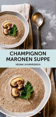 Diese ayurvedische Champignon-Maronen-Suppe kombiniert zwei köstliche herbstliche Lebensmittel 🌰🍄 und ist noch dazu vegan sowie schnell Vegan, Blog, Peeling Potatoes, Stew, Blogging, Vegans