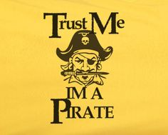 Trendy Pop Culture Trust me i'm a pirate pirates of carribean johnny depp disney Tee T-Shirt Ladies Youth Adult Unisex